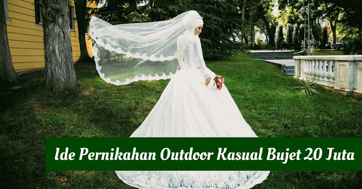 Ide Pernikahan Outdoor Yang Kasual Dan Hangat Bujet 20 Juta