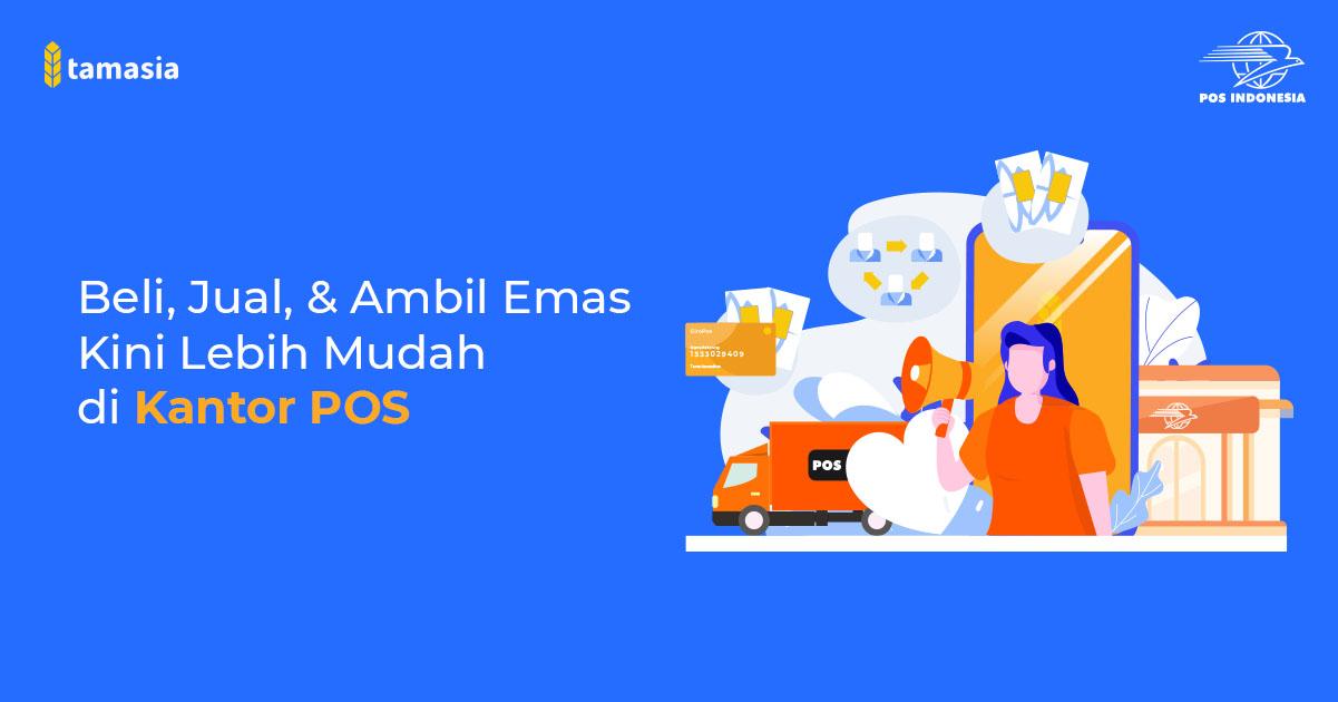 Menjangkau Seluruh Pelosok Indonesia Nabung Emas Kini Bisa Di Kantor Pos